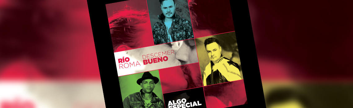 """The most romantic duo Río Roma released """"Algo Especial"""" Ft"""